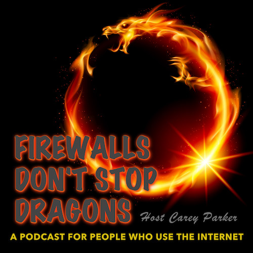 FIrewalls Don't Stop Dragons - A cyber security podcast for non-technies